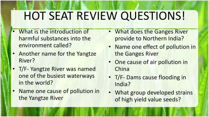 HOT SEAT REVIEW QUESTIONS!