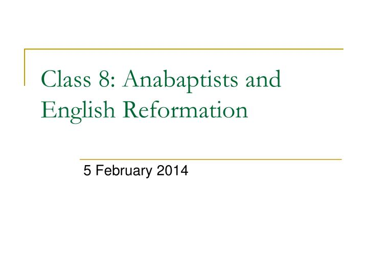 class 8 anabaptists and english reformation n.