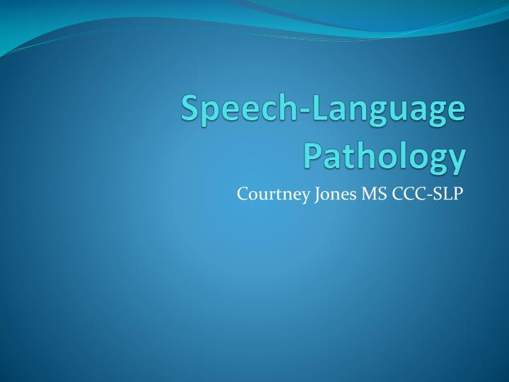 speech language pathology n.