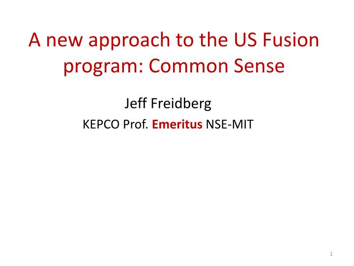 a new approach to the us fusion program common s ense n.