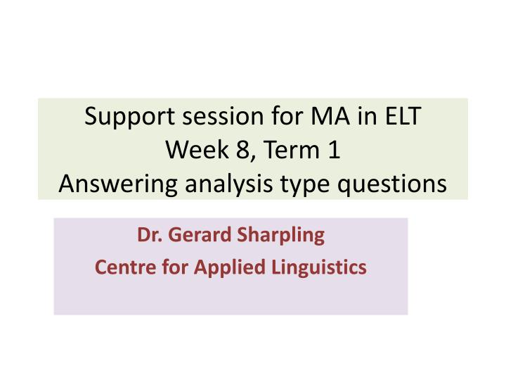 support session for ma in elt week 8 term 1 answering analysis type questions n.