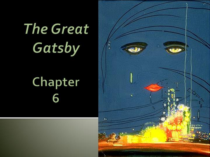 PPT - The Great Gatsby Chapter 6 PowerPoint Presentation