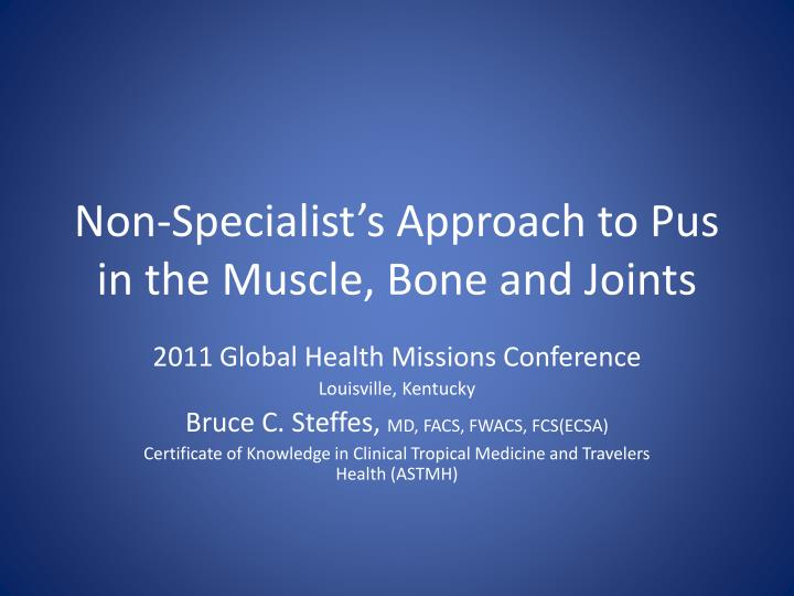 non specialist s approach to pus in the muscle bone and joints n.