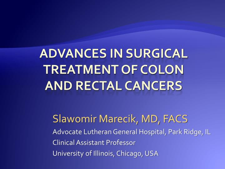 advances in surgical treatment of colon and rectal cancers n.