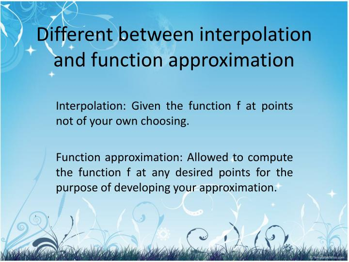 Different between interpolation and function approximation