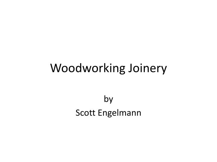 woodworking joinery n.