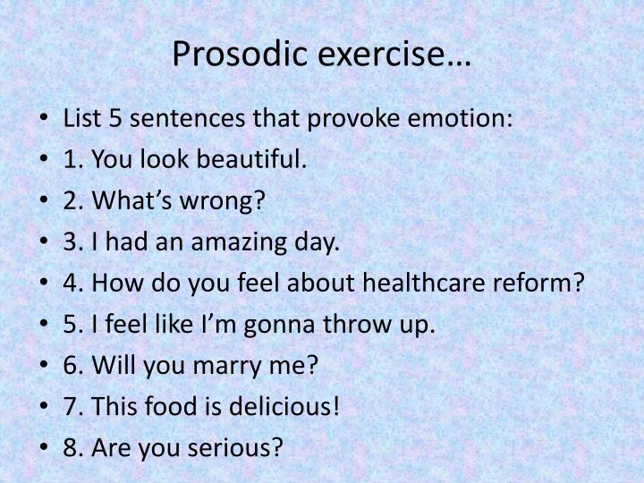 Prosodic exercise…