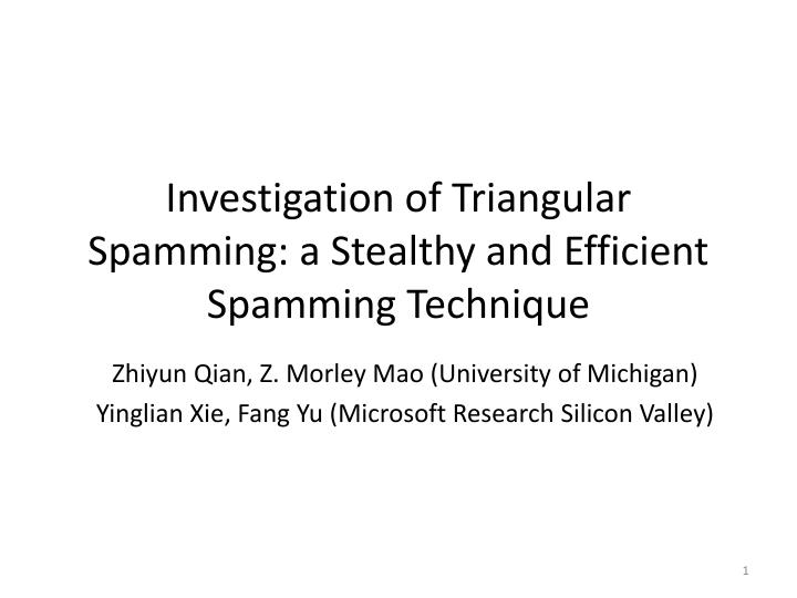 investigation of triangular spamming a stealthy and efficient spamming technique n.
