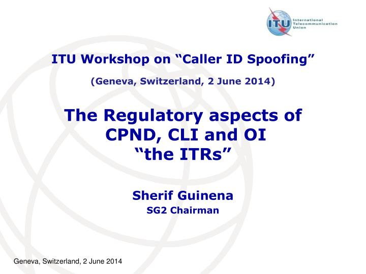 the regulatory aspects of cpnd cli and oi the itrs n.