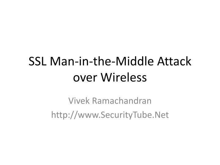 ssl man in the middle attack over wireless n.