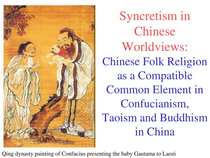 Syncretism in Chinese Worldviews: