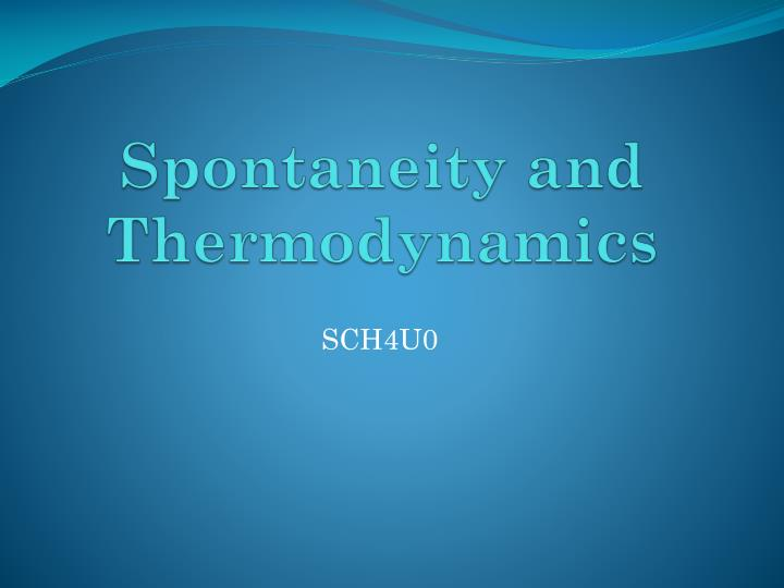 spontaneity and thermodynamics n.