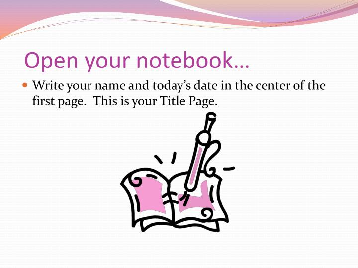 Open your notebook