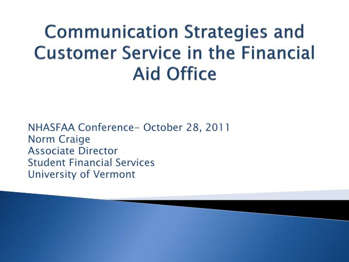 communication strategies and customer service in the financial aid office n.