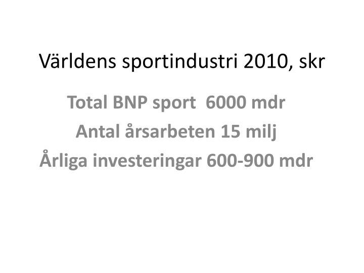 Världens sportindustri 2010,