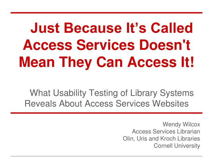 wendy wilcox access services librarian olin uris and kroch libraries cornell university n.