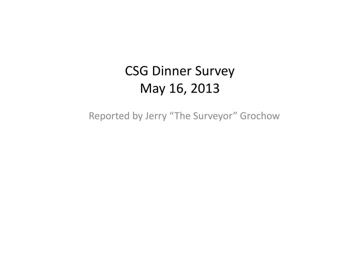 Csg dinner survey may 16 2013