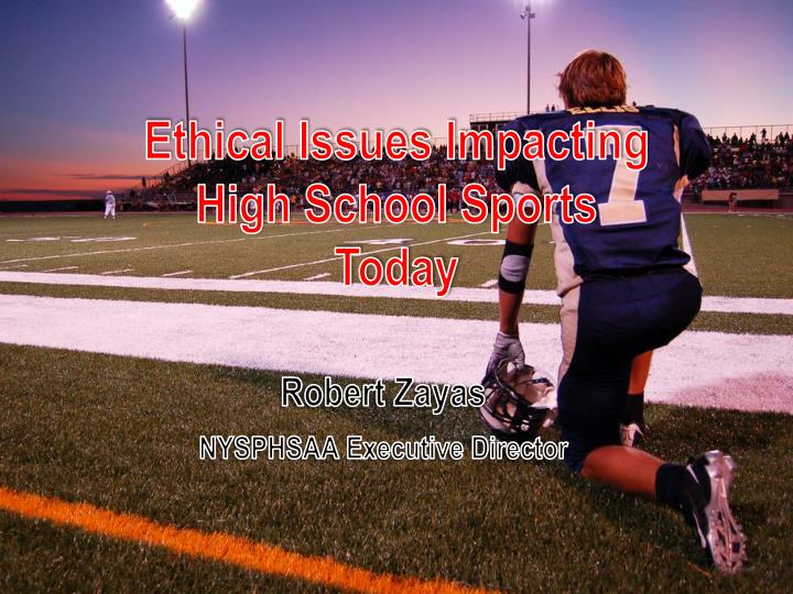 ethical dilemma in high school sports When it comes to pro sports teams, most organizations simply frown and   although i personally subscribe to an 'old-school' line of thinking,.