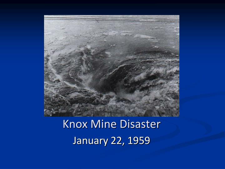 knox mine disaster n.