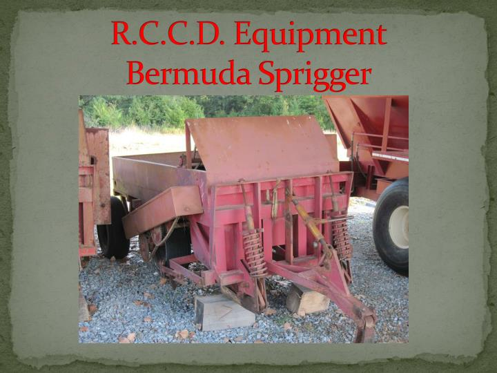 R.C.C.D. Equipment