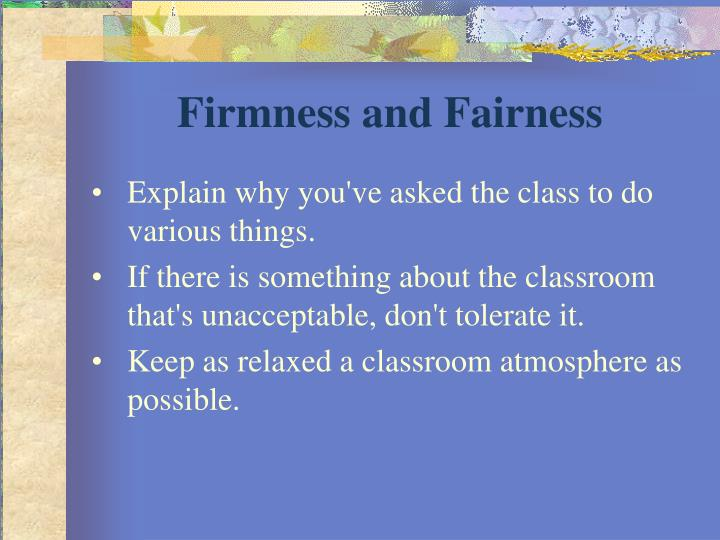 Firmness and Fairness