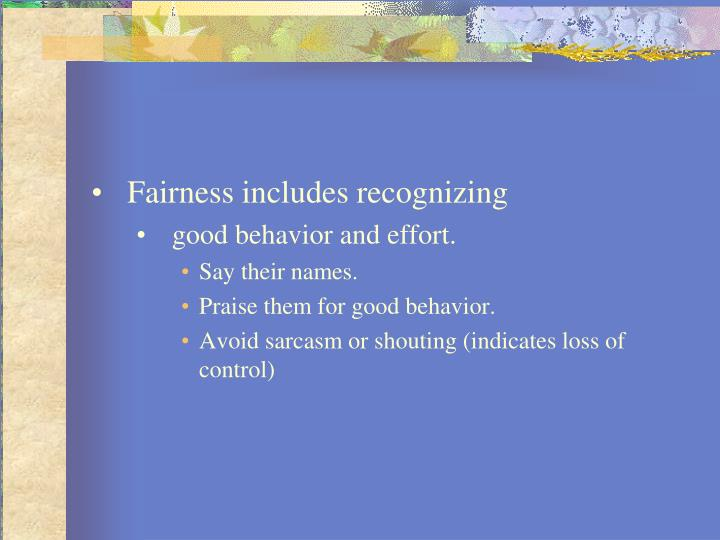 Fairness includes recognizing
