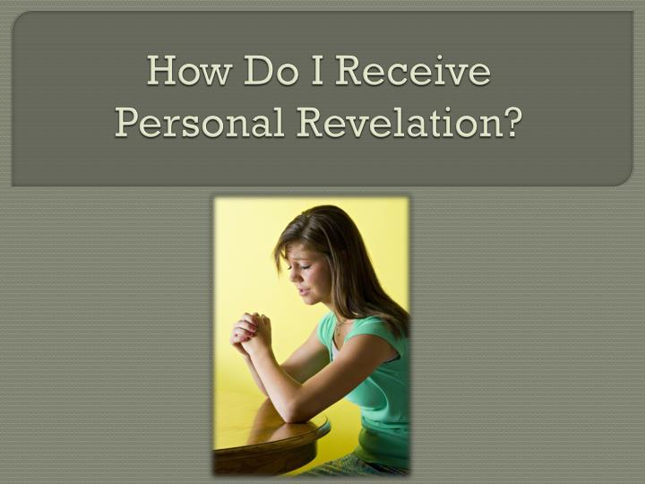 how do i receive personal revelation n.