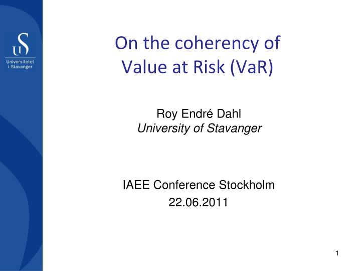 on the coherency of value at risk var n.