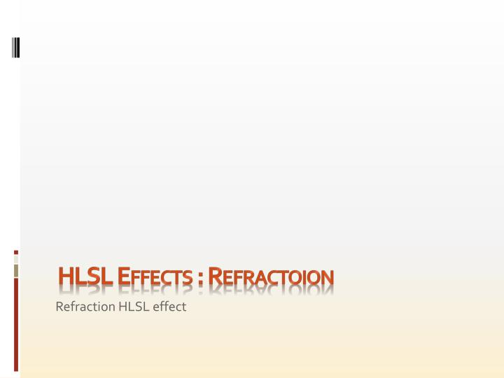 Hlsl effects refractoion