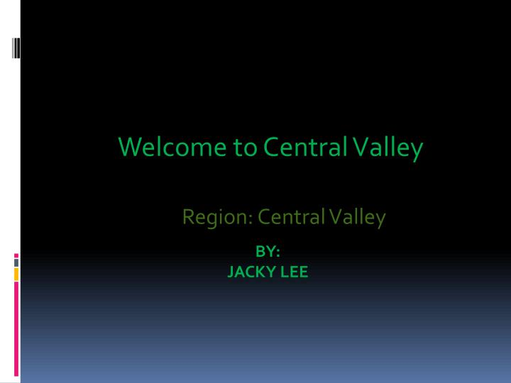 welcome to central valley n.