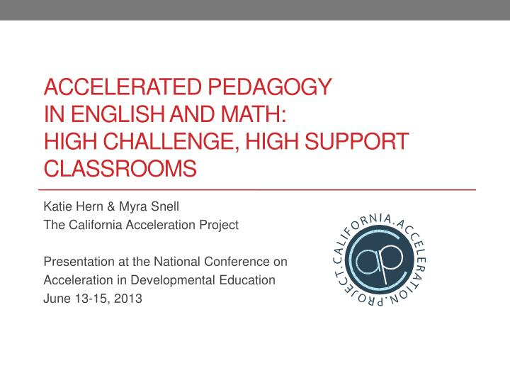 accelerated pedagogy in english and math high challenge high support classrooms n.