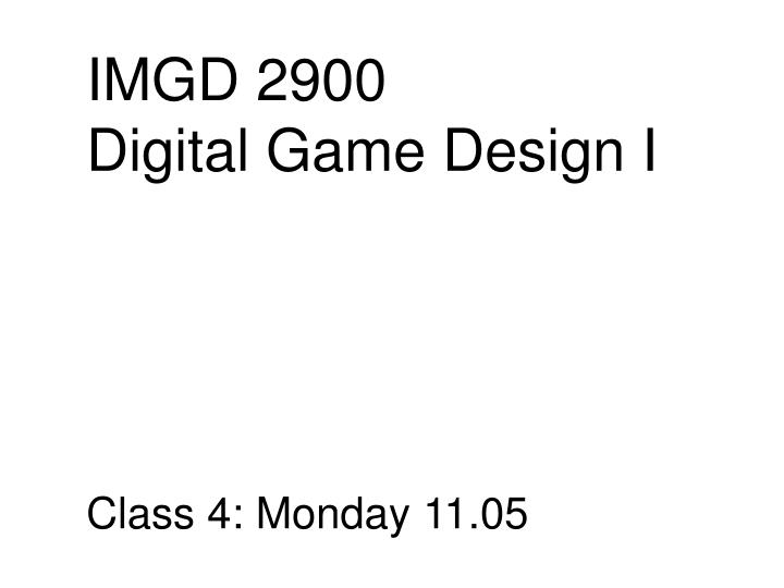 imgd 2900 digital game design i n.