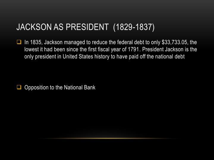 Jackson as President  (1829-1837)