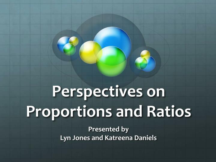 perspectives on proportions and ratios n.