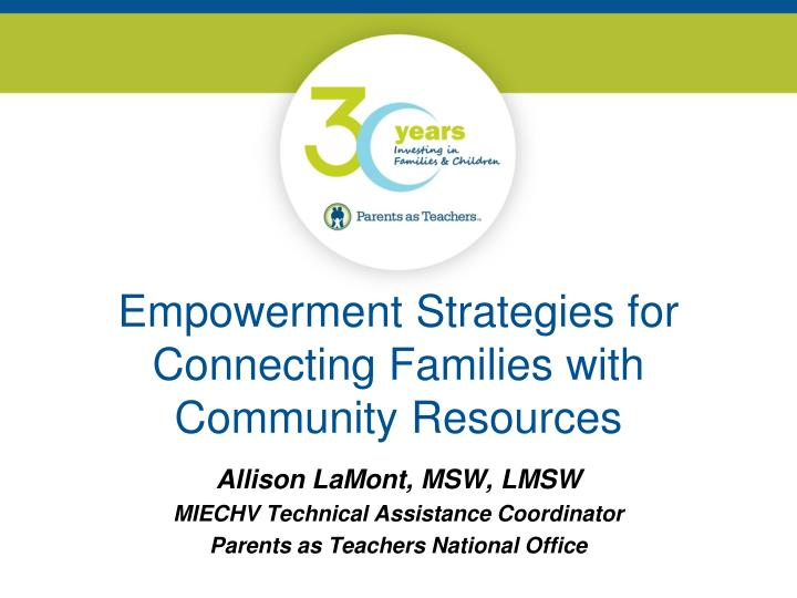empowerment strategies for connecting families with community resources n.
