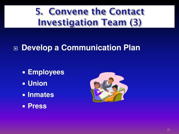 5.  Convene the Contact    Investigation Team (3)
