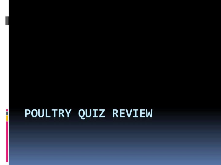 poultry quiz review n.