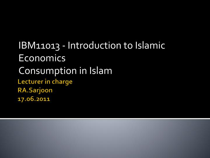ibm11013 introduction to islamic economics consumption in islam n.