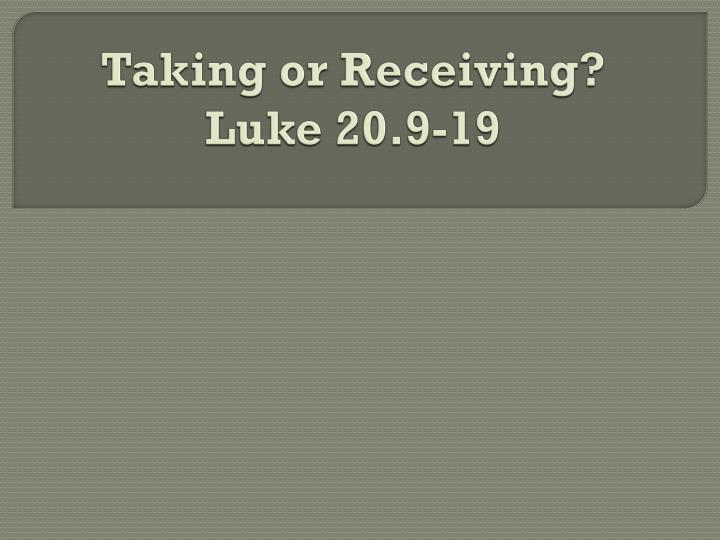 taking or receiving luke 20 9 19 n.
