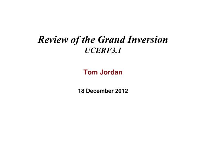 review of the grand inversion ucerf3 1 n.