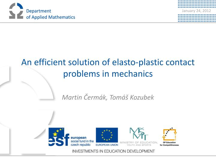 an efficient solution of elasto plastic contact problems in mechanics n.