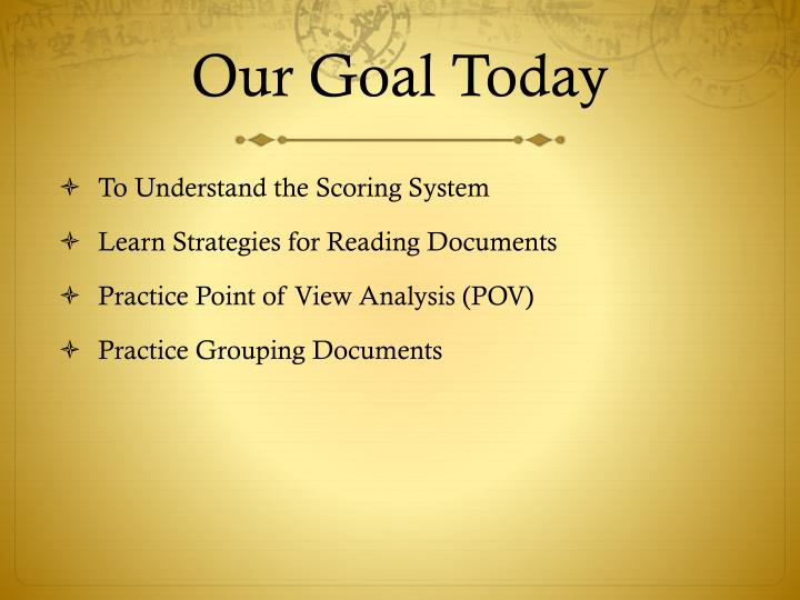 Our goal today