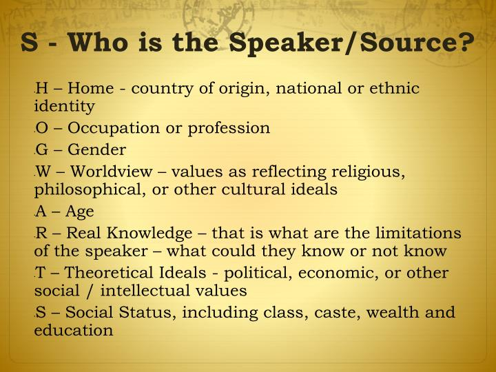 S - Who is the Speaker/Source?