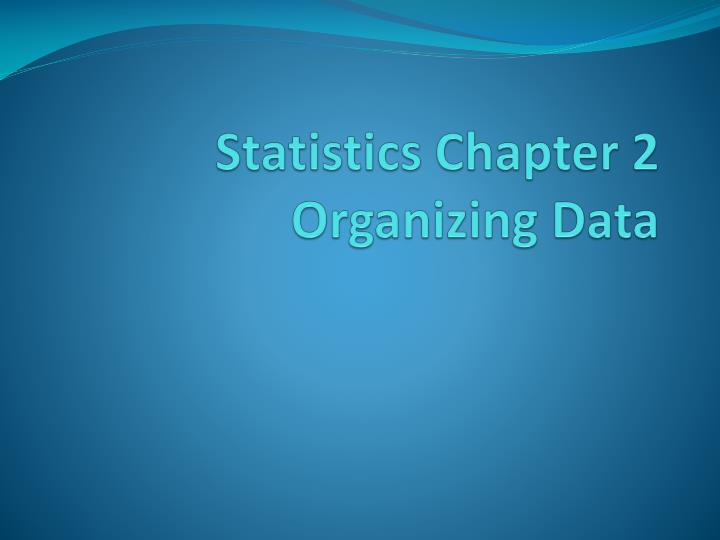 statistics chapter 2 organizing data n.