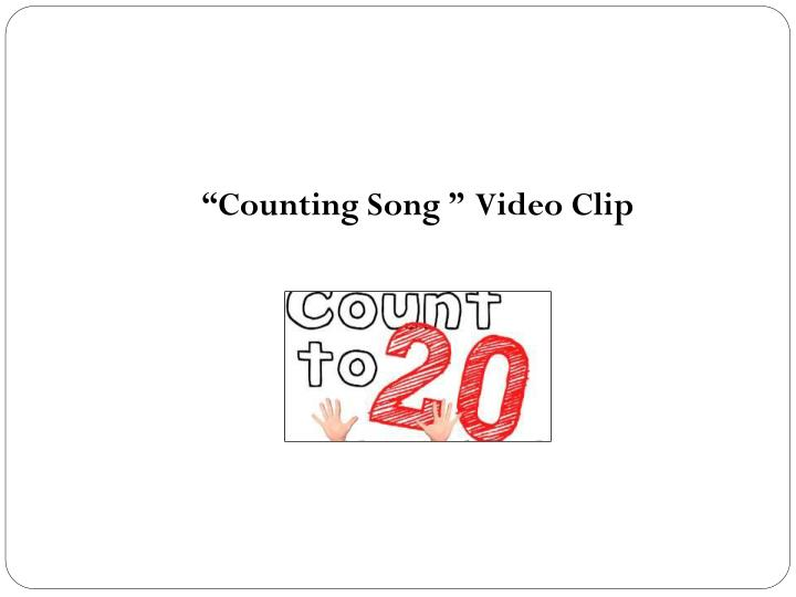 """""""Counting Song """"  Video Clip"""