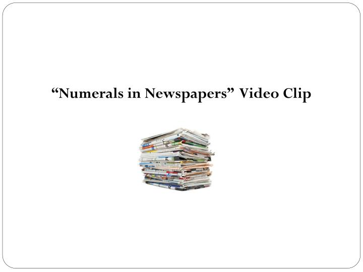 """""""Numerals in Newspapers""""  Video Clip"""