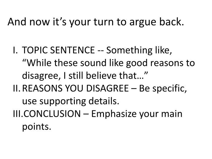 And now it's your turn to argue back.