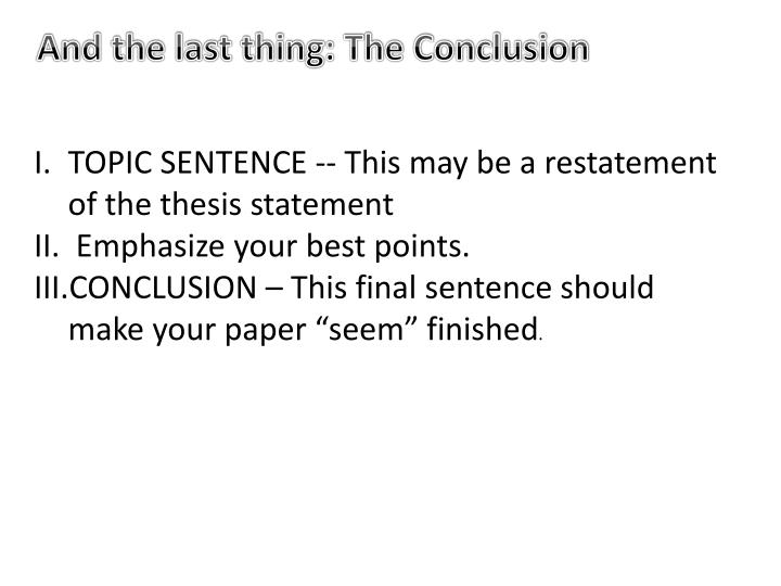 And the last thing: The Conclusion