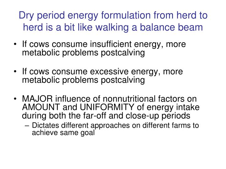 Dry period energy formulation from herd to herd is a bit like walking a balance beam