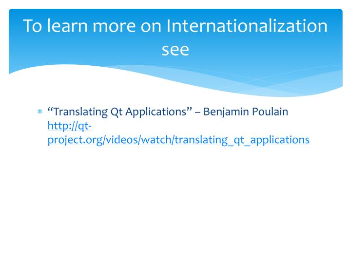 To learn more on Internationalization see